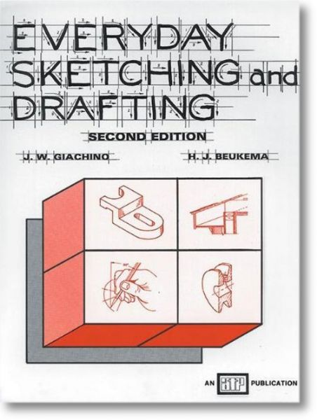 Generic 1162-9 Everyday Sketching And Drafting Second Editions, By Beukema And Giachino; An introduction to drafting, with self-check questions and drawing problems ranging from the simple to the complex; Answer key and drawing sheets included; 172 pages; Dimensions 11